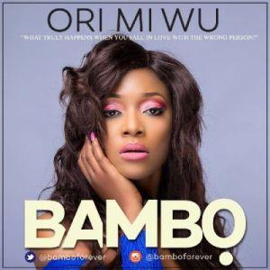 Bambo - Ori Mi Wu (Prod. By Tee-Y Mix)