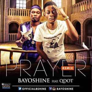Bayo Shine - Prayer ft. QDot
