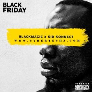 Black Magic - Number 1 Ft. Kid Konnect