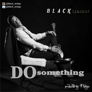 Black Strings - Do Something