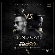 Blackgate - Spend Owo Ft Phyno & Sarkodie