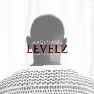 Blackmagic - Levelz (Prod. Kid Konnect)