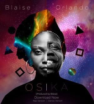 Blaise - Osika (Rap Version) ft Orlando Julius
