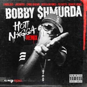 Bobby Shmurda - Hot Nigga (Remix) Ft. Fabolous, Jadakiss, Chris Brown, Busta Rhymes, & Yo Gotti