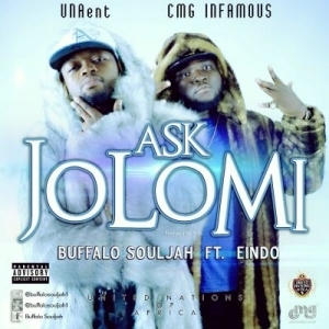 Buffalo Souljah - Ask Jolomi Ft. Eindo