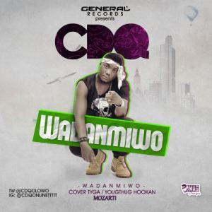 CDQ - Wadanmiwo (Hookah Cover by Tyga)