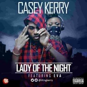 Casey Kerry - Lady of the Night Ft. Eva