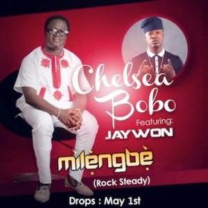 Chelsea Bobo - Milengbe ft Jaywon
