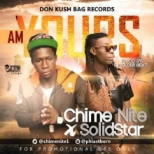 Chime Nite - Am Yours Ft. SolidStar
