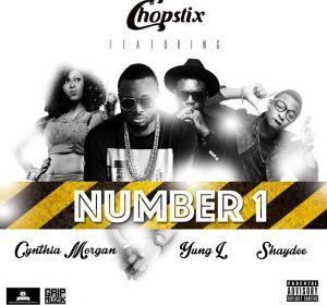 Chopstix - Number 1 ft. Cythia Morgan, Shaydee & Yung L