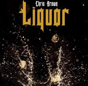 Chris Brown - Liquor (CDQ)