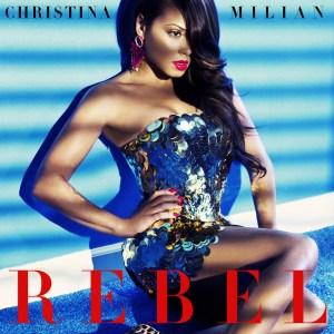 Christina Milian - Rebel