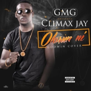 Climax - Olorun Ni (Godwin Cover)