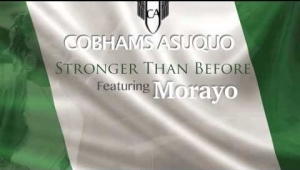 Cobhams Asuquo - Stronger Than Before Ft. Morayo