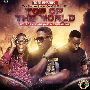 Coptic - Top Of The World ft. Edem, DBlack & Teephlow