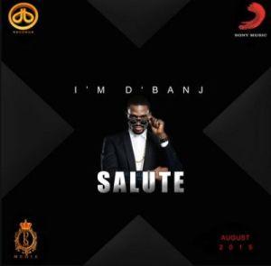 D'Banj - Salute ft. Ice Prince (Unofficial Version)