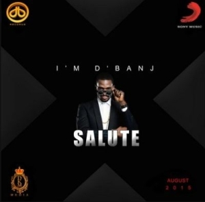 D'Banj - Salute ft. Ice Prince (Official Version)