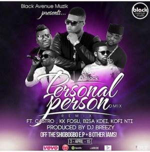 D-Black - Personal Person (Remix) ft. KK Fosu, Kofi Nti, Bisa Kdei & Castro