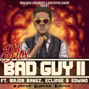 D'Lox - Bad Guy (Remix) ft. Major Bangz , Eclipse & Edwino