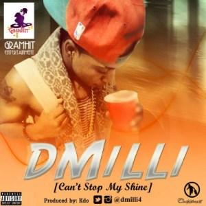 D'Milli - Can't Stop My Shine (Prod. By Kdo)