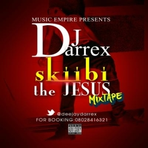 DJ Darrex - Skiibi The Jesus Mix