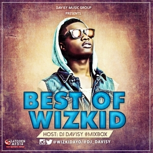 DJ Davisy - Best Of Wizkid