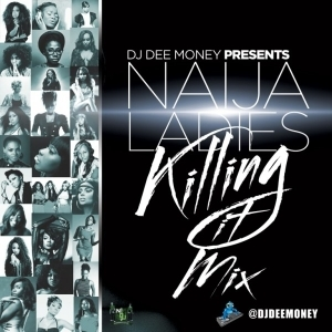 DJ Dee Money - Naija Ladies Killing it Vol. 2 Mix