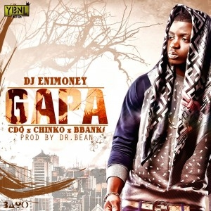 DJ Enimoney - Gapa ft. CDQ, Chinko Ekun & B Banks