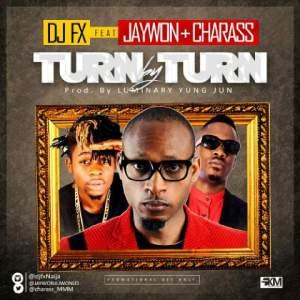 DJ FX - Turn By Turn Ft. Jaywon & Charass