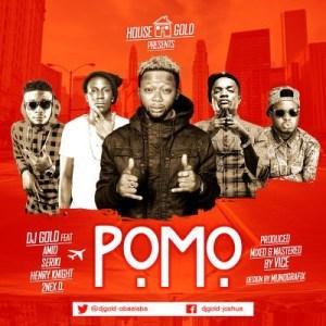 "DJ Gold - ""Pomo"" ft. Seriki, Henry Knight, Amid & 2Nex D"