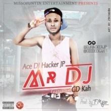 DJ Hacker Jp - Mr DJ (Prod By F Major) Ft. CD Kah