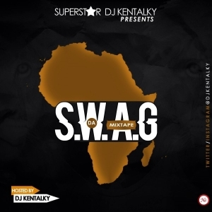 DJ Kentalky - S W A G (Something We Africans Got) Mix