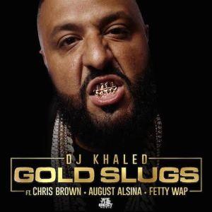 DJ Khaled - Gold Slugs Ft Chris Brown, August Alsina & Fetty Wap