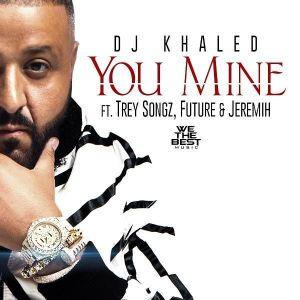 DJ Khaled - You Mine Ft. Trey Songz, Future & Jeremih