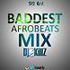DJ Killz - Baddest Afrobeats Mix