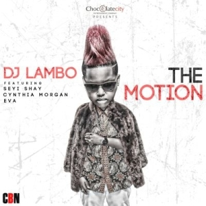 DJ Lambo - The Motion Ft. Seyi Shay, Cynthia Morgan & Eva Alordiah