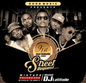 DJ Latitude - 9japariolodo Street Request Mix