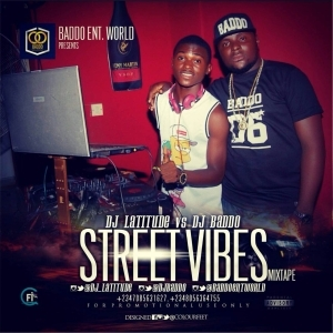 DJ Latitude - Street Vibes Mix & DJ Baddo