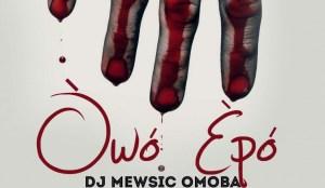 DJ Mewsic - Owo Epo ft. Vector, Seriki & Sossick