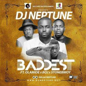 DJ Neptune - Baddest (Prod. Pheelz) ft. Olamide, StoneBwoy & BOJ