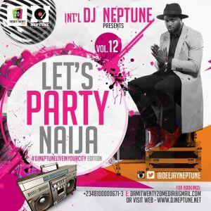 DJ Neptune - Lets Party Naija Mix Vol. 12