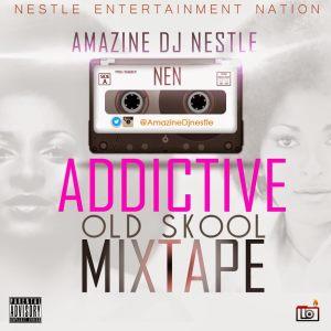 DJ Nestle - Addictive Old School Mixtape