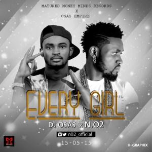 DJ Osas - Every Girl Ft. N.O2