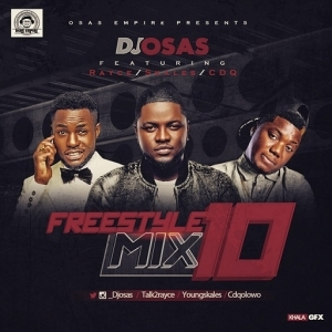 DJ Osas - Freestyle Mix Vol. 10 Ft. Skales, Rayce & Cdq