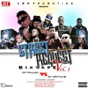 DJ Paulex Vs DJ Waxtune - Street Request Mixtape Vol. 1