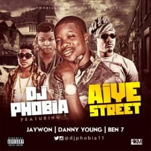 DJ Phobia - Aiye Street Ft. Jaywon, Danny Young & Ben7