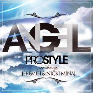 DJ Prostyle - Angel Ft. Jeremih & Nicki Minaj