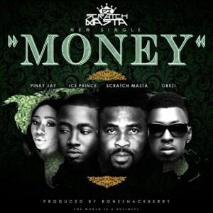 DJ Scratch Masta - Money ft. Ice Prince, Orezi & Pinky Jay