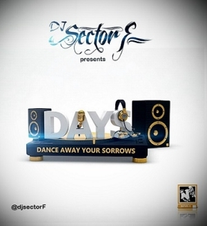 DJ Sector F - DAYS (Dance Away Your Sorrows)