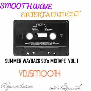 DJ Smooth - Summer WayBack 90's Mix. Vol. 1